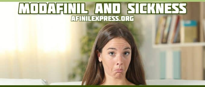 Modafinil and Sickness afinilexpress.org