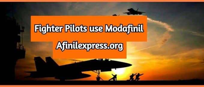 Fighter pilots use modafinil,Afinilexpress.org