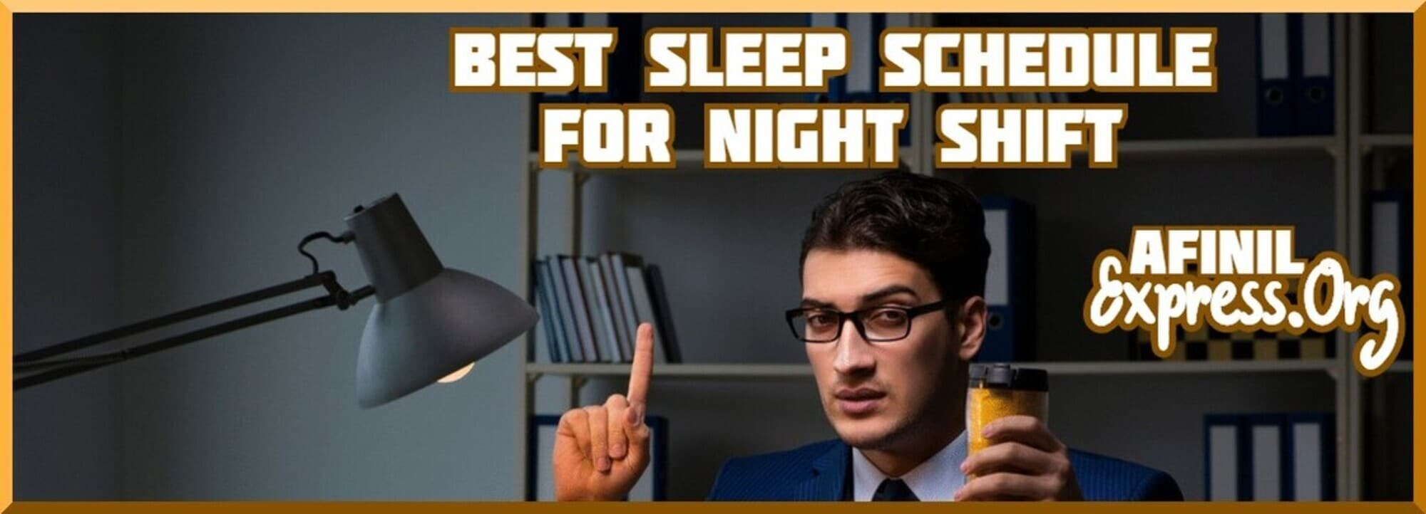 Best Sleep Schedule For Night Shift