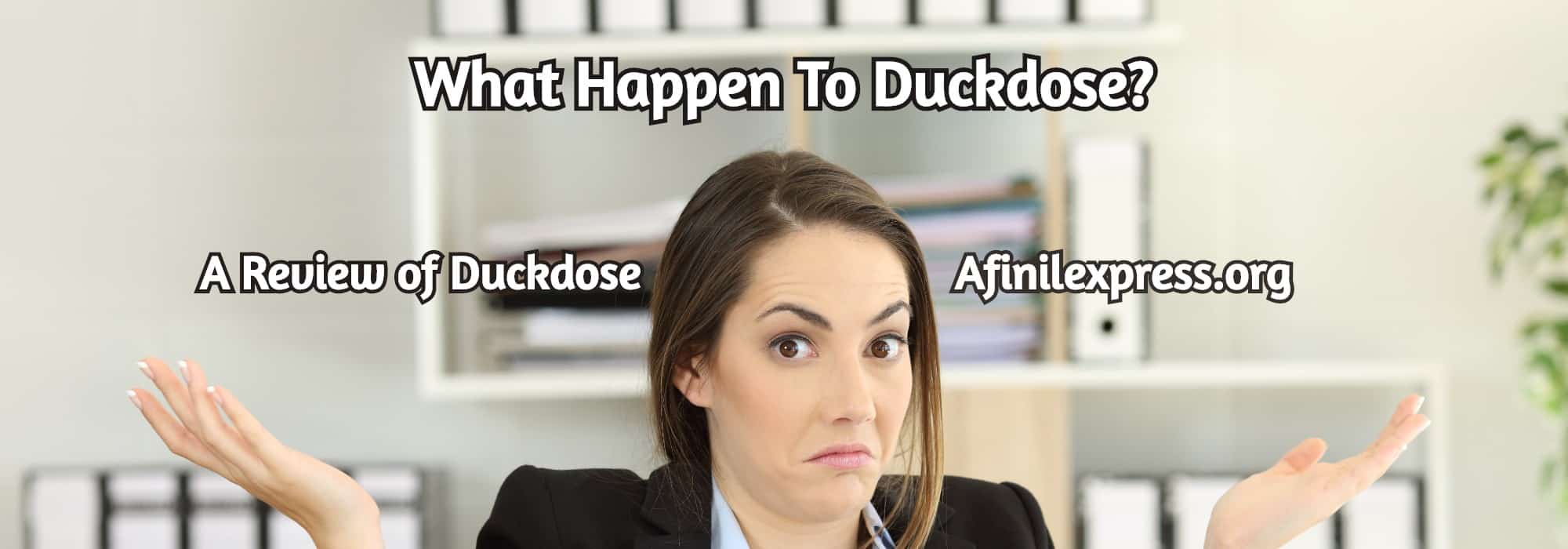 A Review of Duckdose, Afinilexpress.org
