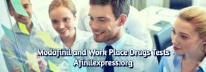 Modafinil and Work Place Drugs Tests afinilexpress.org