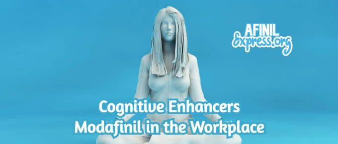 Modafinil in the Workplace, afinilexpress.org