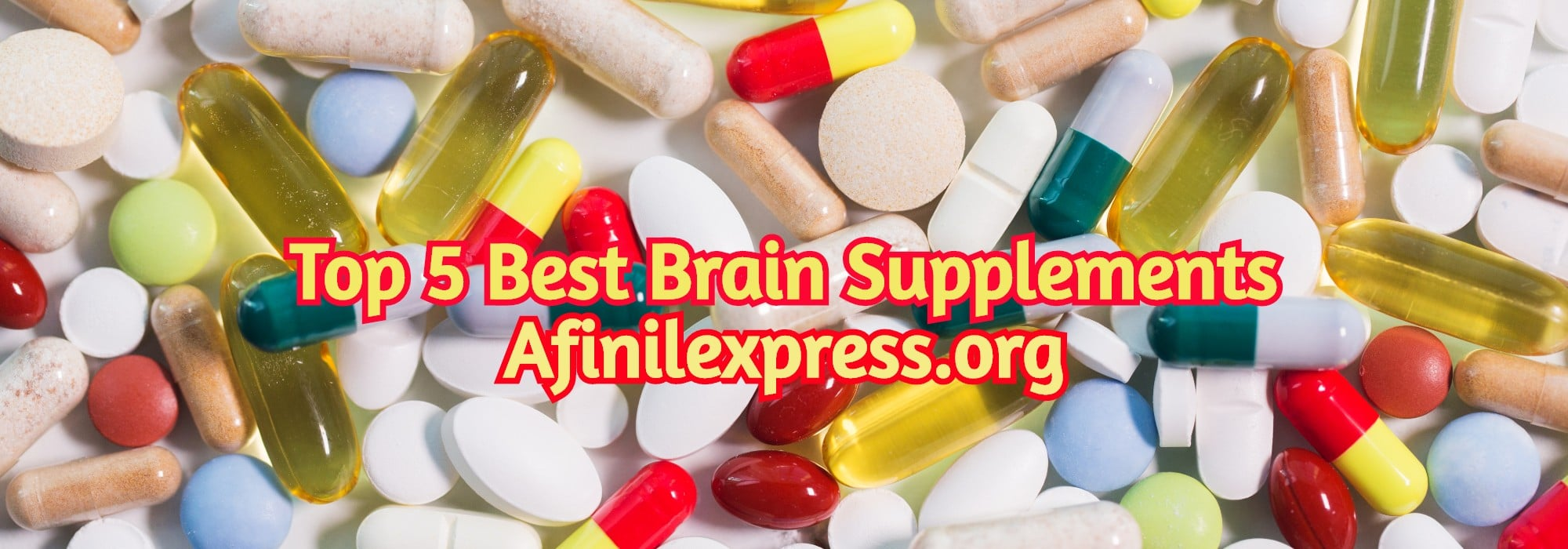 Top 5 Best Brain Supplements, afinilexpress.org