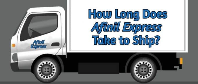 How Long Does Afinil Express Take to Ship