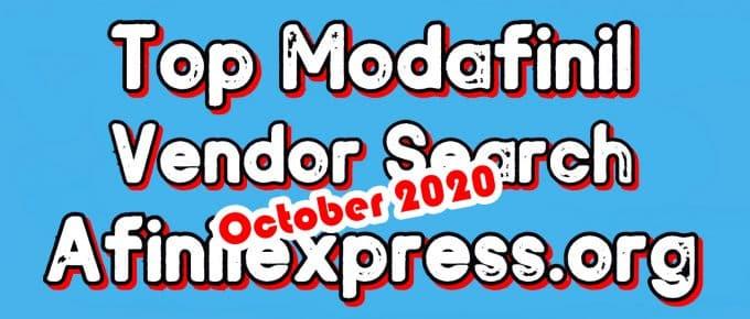 Top Modafinil Vendor Search october 2020