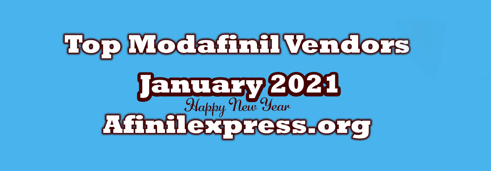 January 2021 Top Three Modafinil Vendors