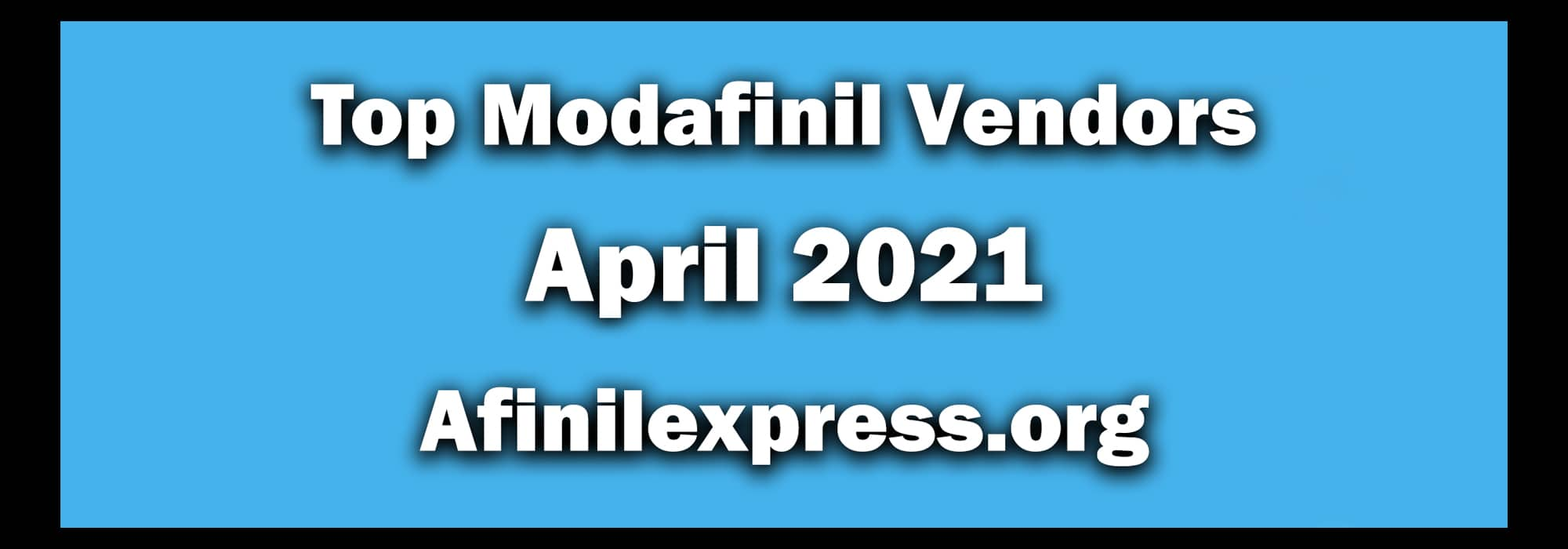 Top 3 Modafinil Vendors April 2021