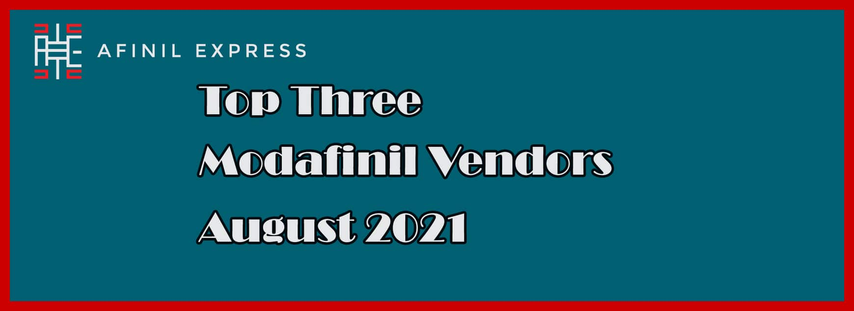 Top Three Modafinil Vendors August 2021