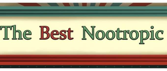 The Best Nootropic